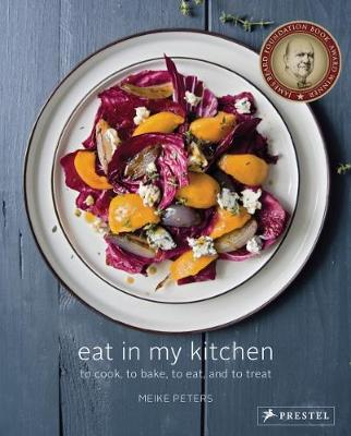 Eat in My Kitchen: To Cook, To Bake, To Eat, and To Treat (Hardback)