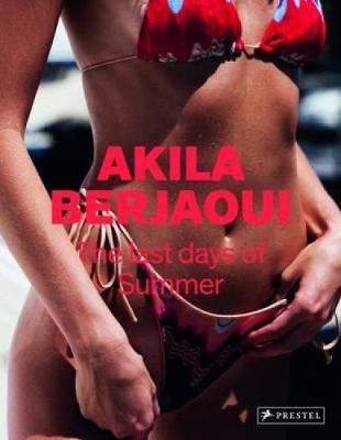 The Last Days of Summer: Akila Berjaoui (Hardback)