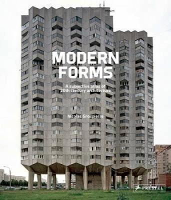 Modern Forms: A Subjective Atlas of 20th Century Architecture (Hardback)