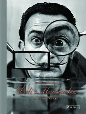 Dali's Moustaches: An Act of Homage (Hardback)