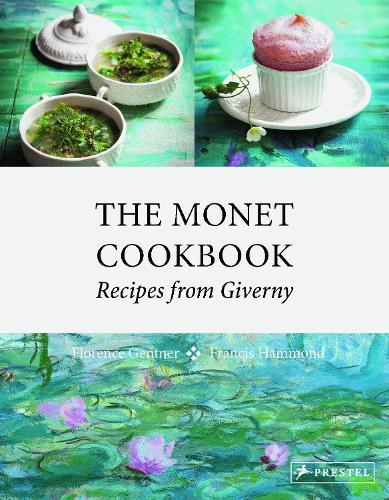 The Monet Cookbook: Recipes from Giverny (Hardback)