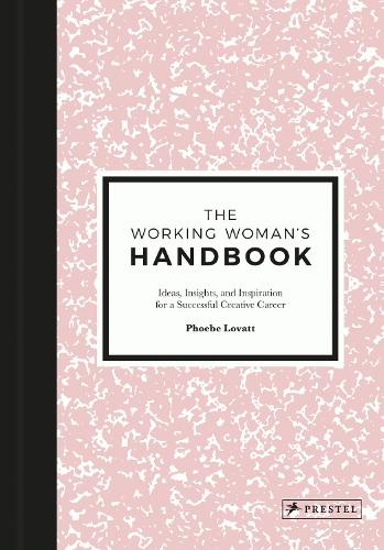 Working Woman's Handbook: Ideas, Insights and Inspiration (Hardback)