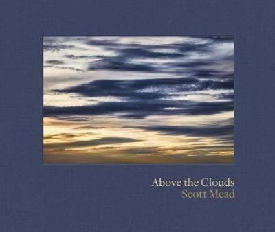 Above the Clouds: Scott Mead (Hardback)