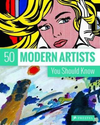 50 Modern Artists You Should Know (Paperback)