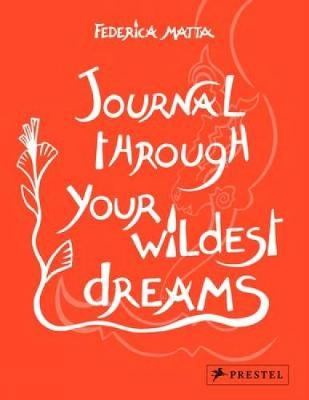 Journal Through Your Wildest Dreams (Paperback)