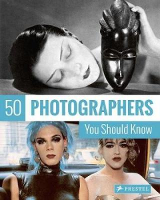 50 Photographers You Should Know (Paperback)