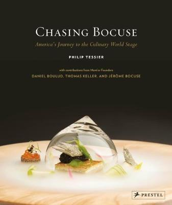 Chasing Bocuse: America's Journey to the Culinary World Stage (Hardback)