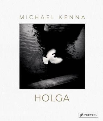 Michael Kenna: Holga (Hardback)
