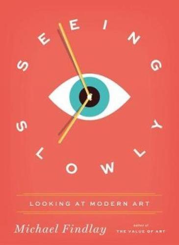 Seeing Slowly: Looking at Modern Art (Hardback)