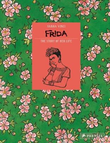 Frida Kahlo: The Story of Her Life (Hardback)