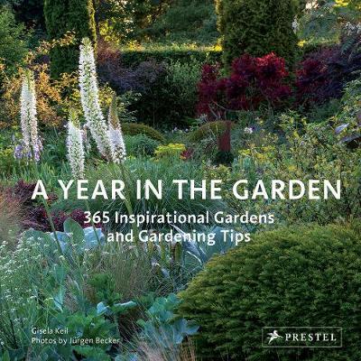 Year in the Garden: 365 Inspirational Gardens and Gardening Tips (Hardback)