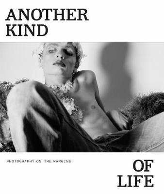 Another Kind of Life: Photography on the Margins (Hardback)