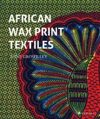African Wax Print Textiles (Hardback)
