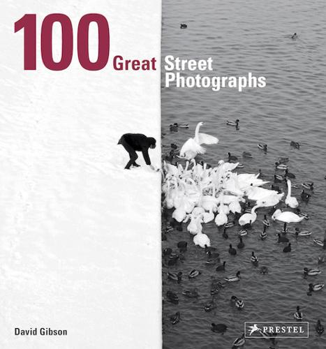 100 Great Street Photographs: Paperback Edition (Paperback)