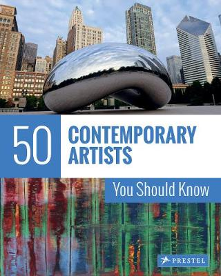50 Contemporary Artists You Should Know - The 50 Series (Paperback)