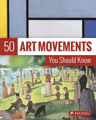 50 Art Movements You Should Know: From Impressionism to Performance Art - The 50 Series (Hardback)