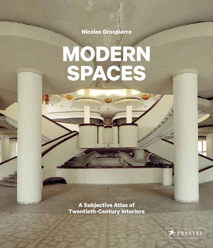 Modern Spaces: A Subjective Atlas of 20th-Century Interiors (Hardback)