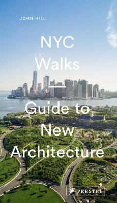 NYC Walks: Guide to New Architecture (Paperback)