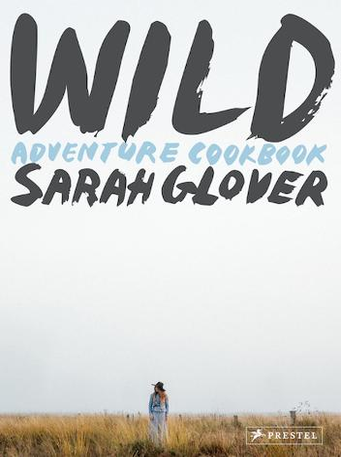 Wild: Adventure Cookbook (Hardback)