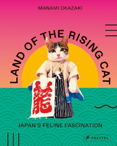 Land of the Rising Cat: Japan's Feline Fascination (Paperback)