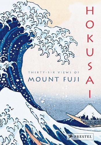 Hokusai: Thirty-Six Views of Mount Fuji (Hardback)
