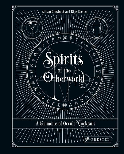 Spirits of the Otherworld: A Grimoire of Occult Cocktails and Drinking Rituals (Hardback)