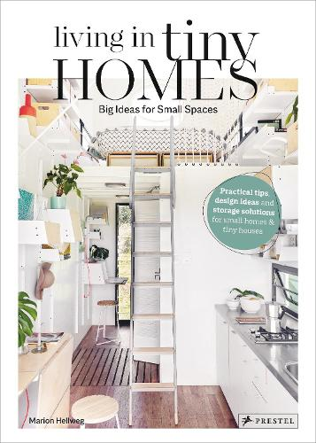 Living in Tiny Homes: Big Ideas for Small Spaces (Hardback)