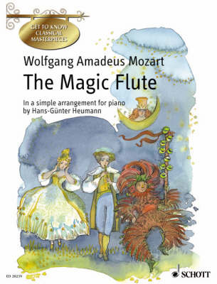 """The """"Magic Flute"""": A German Comic Opera in Two Acts - Get to Know Classical Masterpieces (Paperback)"""