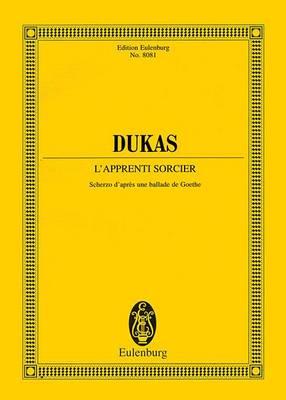 L'Apprenti Sorcier / the Sorcerer's Apprentice / Der Zauberlehrling: Scherzo D'Apres Une Ballade De Goethe (Paperback)