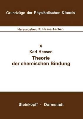 Theorie der Chemischen Bindung - Grundzuge der Physikalischen Chemie in Einzeldarstellungen 10 (Paperback)