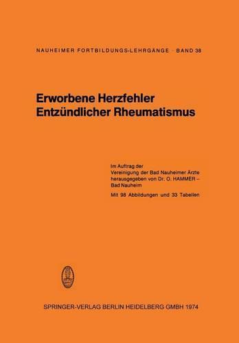Erworbene Herzfehler Entzundlicher Rheumatismus - Nauheimer Fortbildungslehrgange (Paperback)