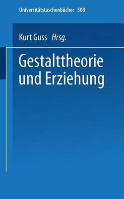 Gestalttheorie und Erziehung - Universitatstaschenbucher 508 (Paperback)