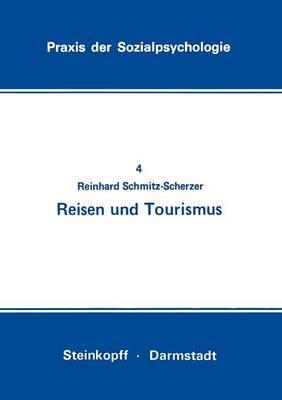 Reisen und Tourismus - Praxis der Sozialpsychologie 4 (Paperback)
