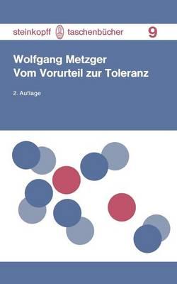 Vom Vorurteil zur Toleranz - Steinkopff Taschenbucher 9 (Paperback)