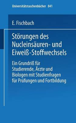 Storungen des Nucleinsauren- und Eiweiss-Stoffwechsels - Universitatstaschenbucher 841 (Paperback)
