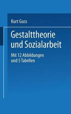 Gestalttheorie und Sozialarbeit - Universitatstaschenbucher 843 (Paperback)