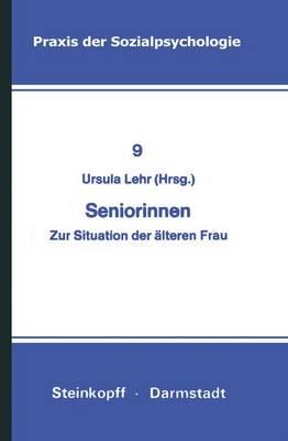 Seniorinnen - Praxis der Sozialpsychologie 9 (Paperback)