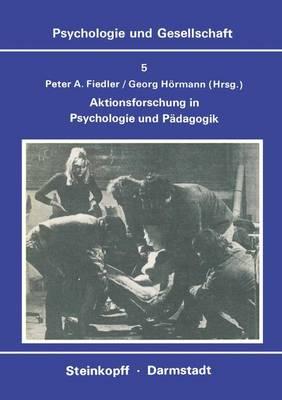 Aktionsforschung in Psychologie und Padagogik - Psychologie und Gesellschaft 5 (Paperback)