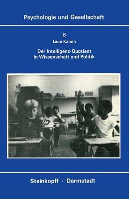 Der Intelligenz-Quotient in Wissenschaft und Politik - Psychologie und Gesellschaft 8 (Paperback)