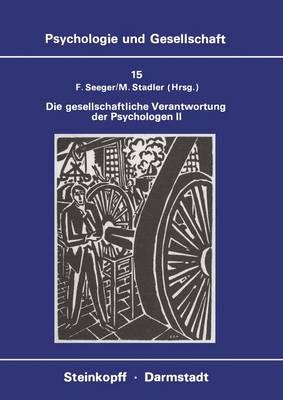 Die Gesellschaftliche Verantwortung der Psychologen: II - Psychologie und Gesellschaft 15 (Paperback)
