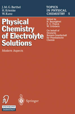 Physical Chemistry of Electrolyte Solutions: Modern Aspects - Topics in Physical Chemistry v.5 (Hardback)