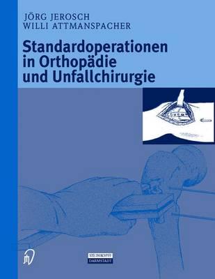 Standardoperationen in Orthopadie Und Unfallchirurgie (Hardback)