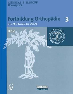 Knie - Fortbildung Orthopadie - Traumatologie 3 (Hardback)