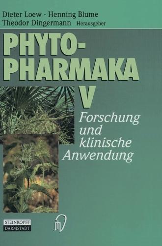 Phytopharmaka: Pt. 5: Forschung Und Klinische Anwendung (Hardback)