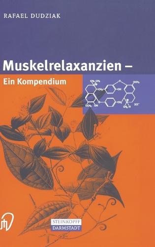 Muskelrelaxanzien: Ein Kompendium (Hardback)