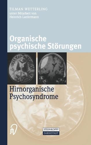 Organische Psychische Storungen: Hirnorganische Psychosyndrome (Hardback)