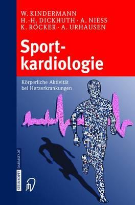 Sportkardiologie: Korperliche Aktivitat bei Herzerkrankungen (Hardback)