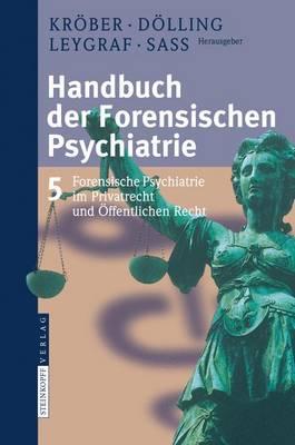 Handbuch Der Forensischen Psychiatrie: Band 5: Forensische Psychiatrie Im Privatrecht Und Offentlichen Recht (Book)