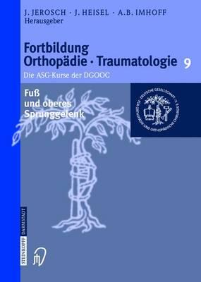 Fu Und Oberes Sprunggelenk - Fortbildung Orthopaedie - Traumatologie 9 (Paperback)