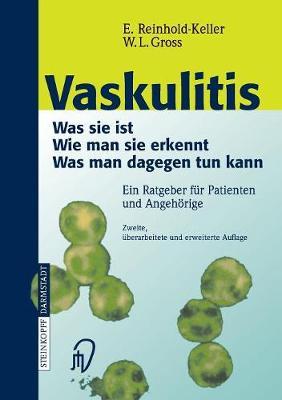 Vaskulitis: Was Ist Sie - Wie Man Sie Erkennt - Was Man Dagegen Tun Kann (Paperback)